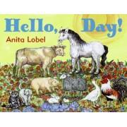 Hello, Day! by Anita Lobel