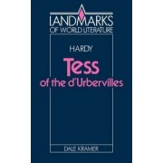 Hardy: Tess of the D'Urbervilles by Dale Kramer