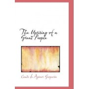 The Uprising of a Great People by Comte De Agenor Gasparin
