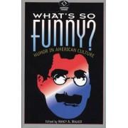 What's So Funny? by Nancy A. Walker