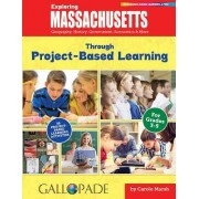 Exploring Massachusetts Through Project-Based Learning: Geography, History, Government, Economics & More