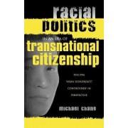 Racial Politics in an Era of Transnational Citizenship by Michael Chang