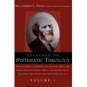 Lectures on Systematic Theology Volume 1 by Charles G Finney
