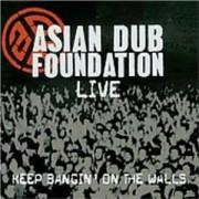 Asian Dub Foundation - Keep Bangin On The Walls