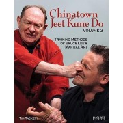 Chinatown Jeet Kune Do, Volume 2 by Tim Tackett