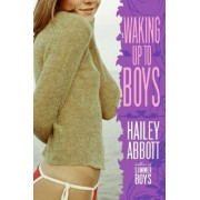 Waking Up to Boys by Hailey Abbot