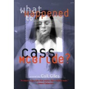What Happened to Cass McBride? by Gail Giles