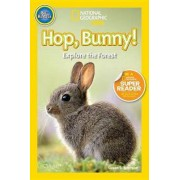 Nat Geo Readers Hop Bunny Pre-reader by Susan B. Neuman