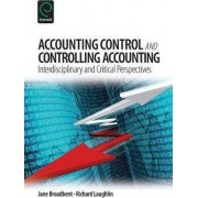 Accounting Control and Controlling Accounting by Jane Broadbent