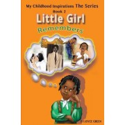 My Childhood Inspirations the Series: Little Girl Remembers
