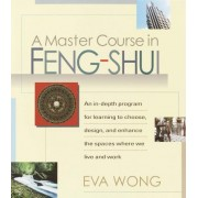 A Master Course in Feng Shui by Eva Wong