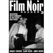 Film Noir Reader: Interviews with Filmmakers of the Classic Noir Period Bk.3 by Robert Porfirio