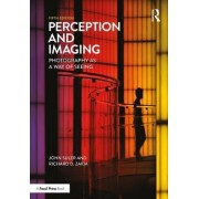 Perception and Imaging, Fifth Edition: Photography a Way of Seeing