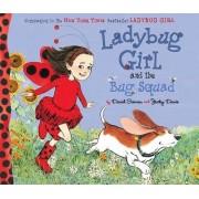 Ladybug Girl and the Bug Squad by David Soman