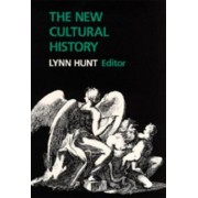The New Cultural History by Lynn Hunt