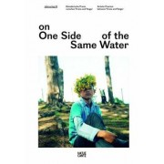 On One Side of the Same Water by Angelika Stepken