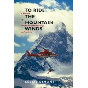 To Ride The Mountain Winds by Leslie J. Symons