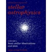 Introduction to Stellar Astrophysics: Volume 1, Basic Stellar Observations and Data: Basic Stellar Observations and Data v.1 by Erika Bohm-Vitense