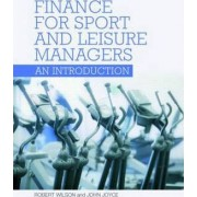 Finance for Sport and Leisure Managers by Robert Wilson