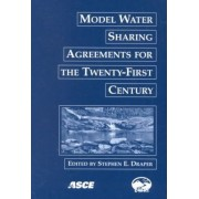 Model Water Sharing Agreements for the Twenty-first Century by Stephen E. Draper