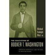 The Education of Booker T. Washington by Michael West