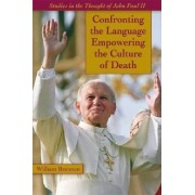 Confronting the Language Empowering the Culture of Death by William Brennan