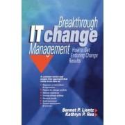 Breakthrough IT Change Management by Bennet P. Lientz