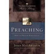 Preaching by John F. MacArthur