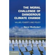 The Moral Challenge of Dangerous Climate Change by Darrel Moellendorf