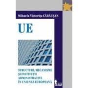 Structuri mecanisme si institutii administrative in UE