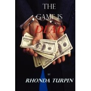 The Game Is Dead by Rhonda Turpin