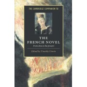 The Cambridge Companion to the French Novel by Timothy Unwin