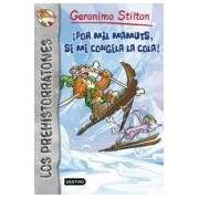Stilton Geronimo Los Prehistorratones 3: ¡por Mil Mamuts Se Me Congela La Cola!
