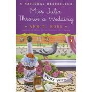 Miss Julia Throws a Wedding by Ann B. Ross