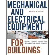 Mechanical and Electrical Equipment for Buildings by Walter T. Grondzik