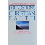 Foundations of the Christian Faith; a Comprehensive and Readable Theology, Rev Ed. (Master Reference by James Montgomery Boice