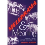 Melodrama and Meaning by Barbara Klinger