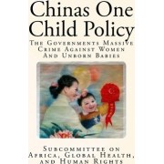 Chinas One Child Policy by Global Health A Subcommittee on Africa