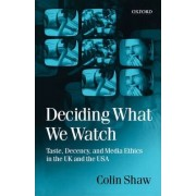 Deciding What We Watch by Visiting Scholar Colin Shaw