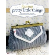 Sewing pretty little things by Cherie Lee