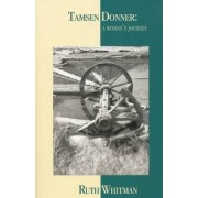 Tamsen Donner: a Woman's Journey: Poem by Ruth Whitman
