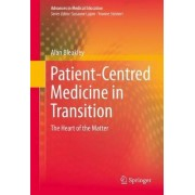 Patient-Centred Medicine in Transition by Alan Bleakley