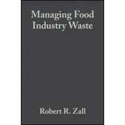 Managing Food Industry Waste by Robert R. Zall