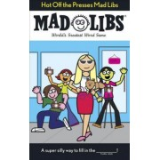 Hot Off the Presses Mad Libs by Mickie Matheis
