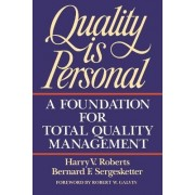 Quality Is Personal: A Foundation for Total Quality Management by Harry V. Roberts
