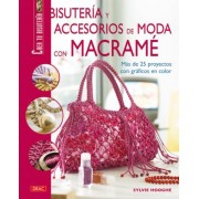 Bisuteria y accesorios de moda con macrame/ Fashion Jewelry and Accessories With Macrame by Sylvie Hooghe