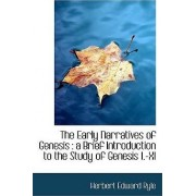 The Early Narratives of Genesis by Herbert Edward Ryle