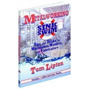 Metalworking Sink or Swim in the Machine Shop by Tom Lipton