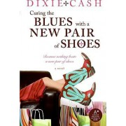 Curing the Blues with a New Pair of Shoes by Dixie Cash