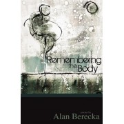Remembering the Body by Alan Berecka